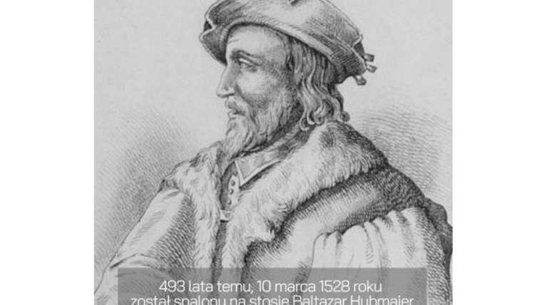 439 LAT TEMU, 10 MARCA 1528 ROKU, ZOSTAŁ SPALONY NA STOSIE BALTAZAR HUBMAIER