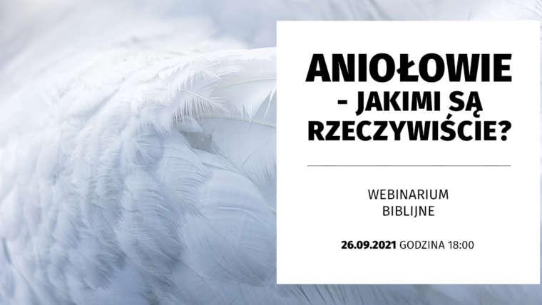Aniołowie – jakimi są rzeczywiście? | WEBINAR [#53]